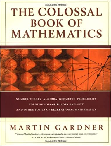 The colossal book of mathematics classic puzzles paradoxes and the colossal book of mathematics classic puzzles paradoxes and problems martin gardner 9780393020236 amazon books fandeluxe Image collections