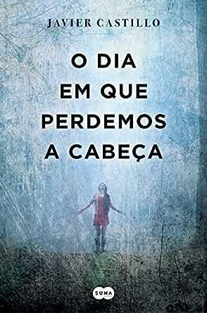 O dia em que perdemos a cabeça (Portuguese Edition) eBook: Javier ...