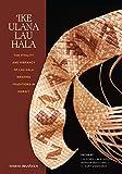 Ike Ulana Lau Hala, Lia O'Neill M. A. Keawe and Marsha MacDowell, 0824840933