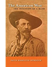 The American West: The Invention Of A Myth