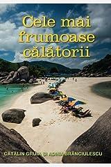 Cele mai frumoase calatorii: O colectie personala de superlative (Romanian Edition) by Catalin Gruia (2015-07-15) Paperback