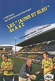 """Les """"Jaune et Bleu"""" de A à Z : L'ABCdaire de l'ASM Clermont Auvergne"""