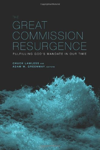 Download The Great Commission Resurgence: Fulfilling God's Mandate in Our Time ebook