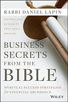 Business Secrets from the Bible: Spiritual Success Strategies for Financial Abundance by [Lapin, Daniel]