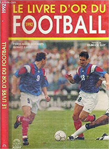 Le Livre D Or Du Football 9782263019838 Amazon Com Books