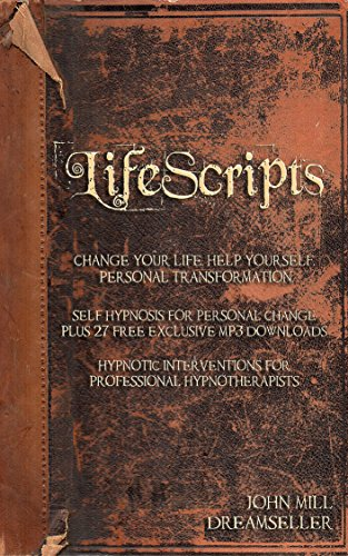 LifeScripts. Change Your Life. Help Yourself. Personal Transformation.: Life advice. Self hypnosis for change plus 27 free exclusive Mp3 downloads. Hypnotic scripts for professional hypnotherapists.