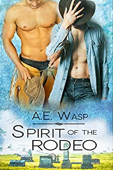 Spirit of the Rodeo: A Love Story with Ghosts (A Cradle to Grave Mystery Book 1) by [Wasp, A. E.]