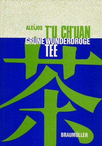 T'u Ch'uan: Grüne Wunderdroge Tee