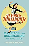 img - for A 1950s Housewife: Marriage and Homemaking in the 1950s book / textbook / text book