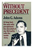 Without Precedent: The Story of the Death of McCarthyism