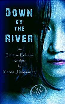 Down by The River: An Electric Eclectic book by [Mossman, Karen J]
