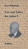 Aus dem Leben des Julius F. (German Edition)