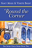 'Round the Corner: Book Two - The Sister Circle Series