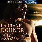 Mate Set: Mating Heat, Book 1 | Laurann Dohner