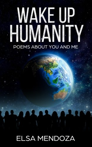 Wake Up Humanity: Poems About You and Me by CreateSpace Independent Publishing Platform