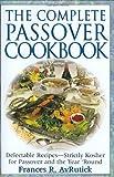 The Complete Passover Cookbook, Frances R. AvRutick, 0824604695