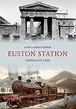 Euston Station Through Time