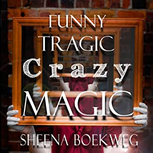 Funny Tragic Crazy Magic Audiobook