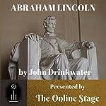 Abraham Lincoln | John Drinkwater