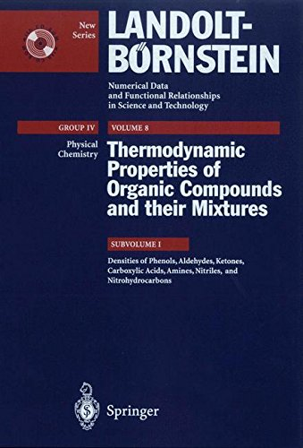 Densities of Phenols, Aldehydes, Ketones, Carboxylic Acids, Amines, Nitriles, and Nitrohydrocarbons (Landolt-Börnstein: Numerical Data and Functional ... in Science and Technology - New Series)