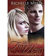 Bloodlines, tome 4 : The Fiery Heart par Mead