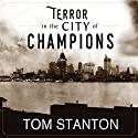 Terror in the City of Champions: Murder, Baseball, and the Secret Society That Shocked Depression-Era Detroit Audiobook by Tom Stanton Narrated by Johnny Heller