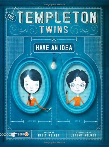 The Templeton Twins Have an Idea: Book One ()