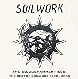 The Sledgehammer Files: The Best of Soilwork 1998-2008