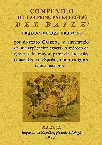 Compendio De Las Principales Reglas Del Baile. Edicion Facsimilar (Spanish Edition)