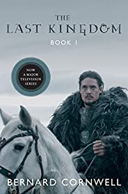 The Last Kingdom (Saxon Tales Book 1) (English Edition)