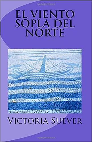 El Viento Sopla Del Norte De Portugal Al Pais Sin Nombre Amazones Victoria Suever Libros