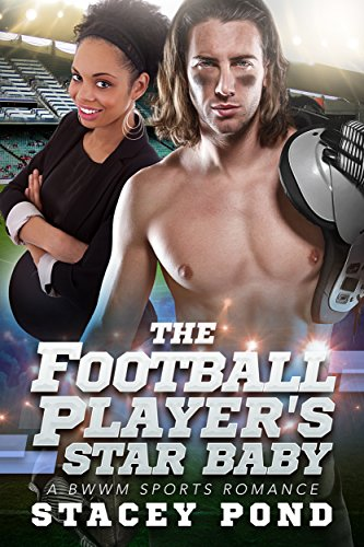 Search : The Football Player's Star Baby: A BWWM Sports Romance For Adults