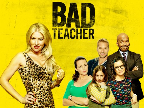 Bad Teacher: Pilot / Season: 1 / Episode: 1 (00010001) (2014) (Television Episode)