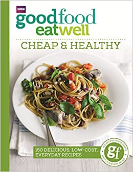 Good food eat well cheap and healthy good food 9781785940736 good food eat well cheap and healthy good food 9781785940736 amazon books forumfinder Gallery