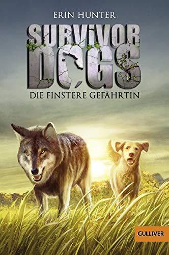 Survivor Dogs. Die finstere Gefährtin: Band 4