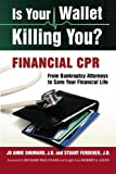 Is Your Wallet Killing You?: Financial CPR (Volume 1) 1606450387 Book Cover