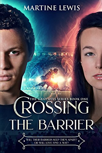 Crossing the Barrier (The Gray Eyes Series Book 1)