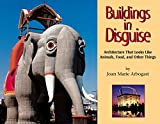 Buildings in Disguise: Architecture That Looks Like Animals, Food, and Other Things