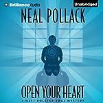 Open Your Heart: A Matt Bolster Yoga Mystery, Book 2   Neal Pollack