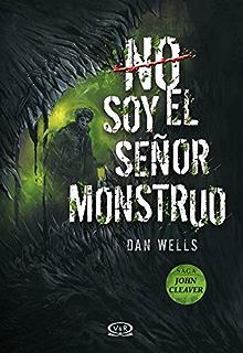 No soy el señor monstruo (Saga John Cleaver) (Spanish Edition)