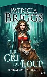 Le Cri du loup: Alpha & Omega, T1