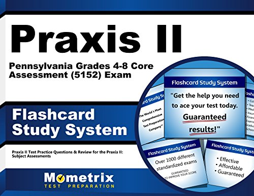 Praxis II Pennsylvania Grades 4-8 Core Assessment (5152) Exam Flashcard Study System: Praxis II Test Practice Questions & Review for the Praxis II: Subject Assessments (Cards)