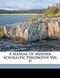 A Manual of Modern Scholastic Philosophy, Cardinal Mercier, 1149455039