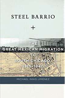 Mexican chicago race identity and nation 1916 39 statue of steel barrio the great mexican migration to south chicago 1915 1940 culture fandeluxe Images
