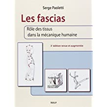 Les fascias 3e édition : Rôle des tissus dans la mécanique..