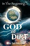 In the Beginning... God or Dirt?, Sal Giardina, 0615412017