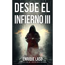 DESDE EL INFIERNO III: Continuación de la saga de terror y misterio (Spanish Edition)