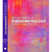 Interpretive Phenomenology in Health Care Research