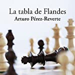 La tabla de Flandes [The Flanders Panel] | Arturo Pérez-Reverte