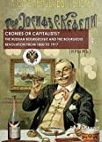 Cronies or Capitalists? the Russian Bourgeoisie and the Bourgeois Revolution from 1850 to 1917, David Lockwood, 1443805629